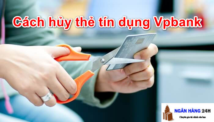 cach-huy-the-tin-dung-vpbank